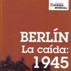 Militaria: BERLÍN, LA CAÍDA 1945 POR ANTONY BEEVOR DE PLANETA DEAGOSTINI EN BARCELONA 2002. Lote 18243791