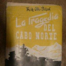 Militaria: LA TRAGEDIA DEL CABO NORTE, 1959, CON FOTOS E ILUSTRACIONES. Lote 14988988