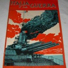 Militaria: ANTIGUA EDICION ITALIA Y LA GUERRA CON PRECIOSAS FOTOGRAFIAS- EDITORES ALFIERI & LACROIX - MILAN - T. Lote 23994209