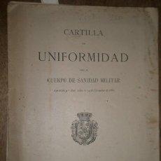 Militaria: CARTILLA DE UNIFORMIDAD, CUERPO DE SANIDAD MILITAR, 1887, CON ILUSTRACIONES, 23 PÁGINAS. Lote 15242553
