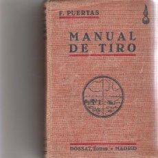 Militaria - MANUAL DE TIRO - F. PUERTAS - DOSSAT EDITOR - - 165217309