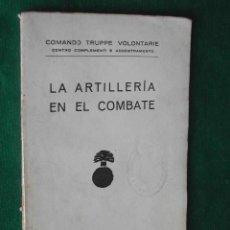 Militaria: LA ARTILLERIA EN EL COMBATE - COMANDO TRUPPE VOLONTAIRE, BURGOS 1938. Lote 18485047