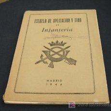Militaria: ESCUELA DE APLICACION Y TIRO DE INFANTERIA - MADRID 1944. Lote 20655055