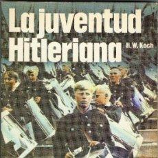Militaria: LA JUVENTUD HITLERIANA DE H.W. KOCH. Lote 26686814