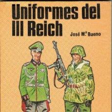 Militaria: UNIFORMES DEL III REICH DE JOSÉ Mª BUENO. Lote 26994051