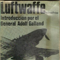 Militaria: LUFTWAFFE DE ALFRED PRICE, INTRODUCCIÓN DEL GENERAL ADOLF GALLAND. Lote 27461570