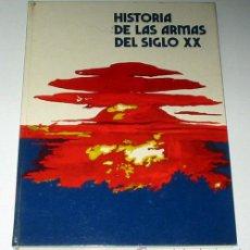 Militaria: HISTORIA DE LAS ARMAS DEL SIGLO XX. BURU LAN EDICIONES.. Lote 16851507