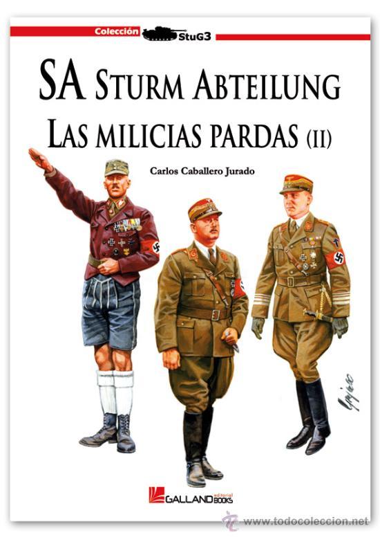 Resultado de imagen de SA Sturm Abteilung. Las Milicias Pardas Vol. 1