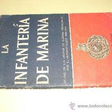 Militaria: LA INFANTERIA DE MARINA RELATO DE SUS HECHOS DE GUERRA REALIZADO POR EL ALMIRANTAZGO. Lote 27111828