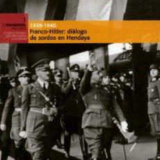 Militaria: 1939-1940. FRANCO-HITLER: DIÁLOGO DE SORDOS EN HENDAYA. Lote 17540341