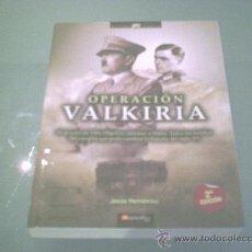 Militaria: OPERACIÓN VALKIRIA. EL ATENTADO CONTRA HITLER DEL 20 DE JULIO DE 1944.. Lote 26377613