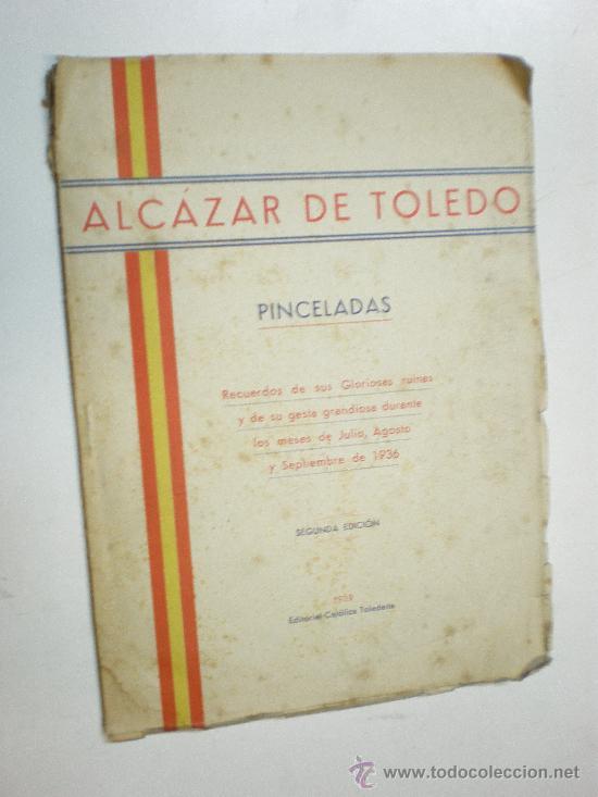 ALCAZAR DE TOLEDO PINCELADAS EDITORIAL CATOLICA TOLEDANA 1939 2ª EDICION (Militar - Libros y Literatura Militar)