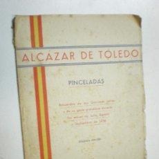 Militaria: ALCAZAR DE TOLEDO PINCELADAS EDITORIAL CATOLICA TOLEDANA 1939 2ª EDICION. Lote 17855918