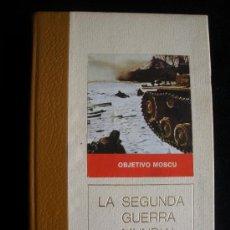 Militaria: LA SEGUNDA GUERRA MUNDIAL. OBJETIVO MOSCU. C.BERTIN CIRCULO AMIGOS DE LAHISTORIA. 222 PAG. Lote 17910527