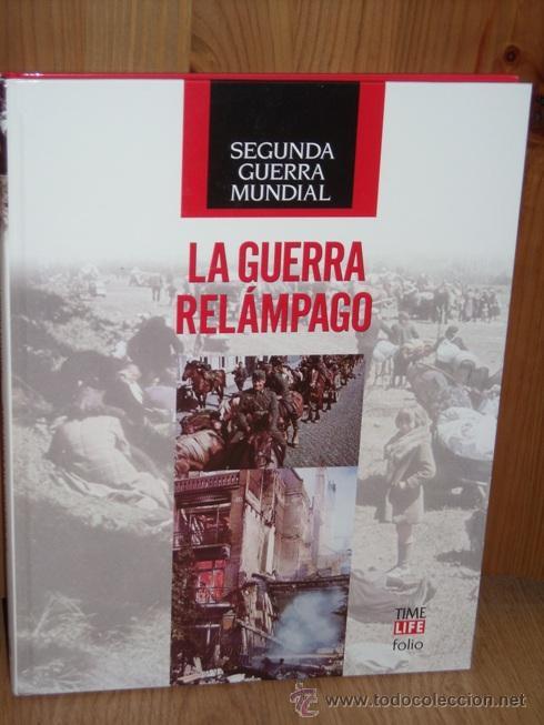 SEGUNDA GUERRA MUNDIAL, LA GUERRA RELÁMPAGO POR ROBERT WERNICK DE TIME LIFE FOLIO BARCELONA 2008 (Militar - Libros y Literatura Militar)