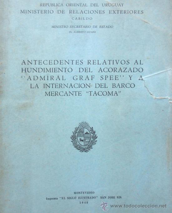 ANTECEDENTES HUNDIMIENTO GRAF SPEE Y BARCO TACOMA , LIBRO ORIGINAL 1940 (Militar - Libros y Literatura Militar)