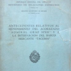 Militaria: ANTECEDENTES HUNDIMIENTO GRAF SPEE Y BARCO TACOMA , LIBRO ORIGINAL 1940. Lote 18214919