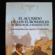 Militaria: EL ACUERDEO DE LOS ERUOMISILES. AGUIRRE Y TAIBO. ED.IEPELA. 1984 204 PAG. Lote 18570667