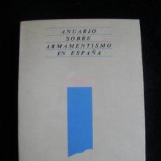Militaria: ANUARIO SOBRE ARMAMENTISMO EN ESPAÑA. ED.-FONTAMARA. 1986 240 PAG. Lote 18578168