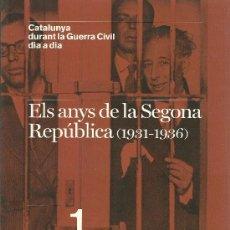 Militaria: CATALUNYA DURANT LA GUERRA CIVIL DIA A DIA ELS ANYS DE LA SEGONA REPUBLICA 1931-1936. Lote 18602410