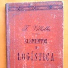 Militaria: ELEMENTOS DE LOGISTICA , 1915 GENERAL DE INFANTERIA J. VILLALBA. Lote 25328787
