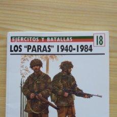 Militaria: LOS PARAS 1940-1984. OSPREY MILITARY. TROPAS DE ELITE. UNIFORMES IIWW.. Lote 25336399