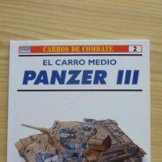 Militaria: PANZER III. CARROS DE COMBATE. OSPREY. . Lote 25336397