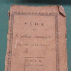 Militaria: LIBRO, VIDA DE BONAPARTE, 1804, TOMO II. Lote 19282713