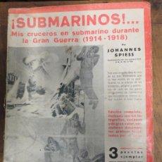 Militaria: LIBRO, ¡SUBMARINOS!...MIS CRUCEROS EN SUBMARINO DURANTE LA GRAN GUERRA (1914-1918).... Lote 19523227