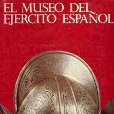 Militaria: EL MUSEO DEL EJÉRCITO ESPAÑOL: POESÍA Y GRANDEZA DE UNA PATRIA INMORTAL. LUIS LÓPEZ ANGLADA,. Lote 26497775