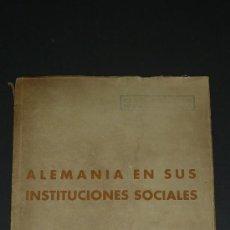 Militaria: ALEMANIA EN SUS INSTITUCIONES SOCIALES. LIBRO HITLERIANO HECHO EN BARCELONA EN 1940. IIWW.. Lote 27611207