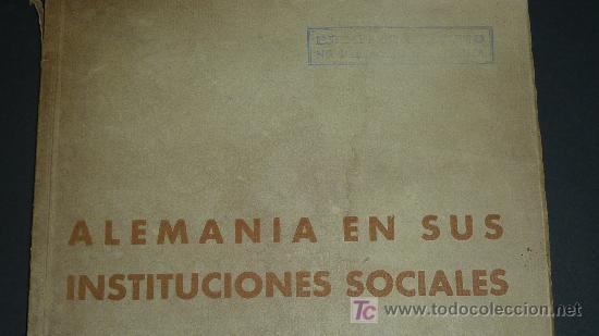 Militaria: Alemania en sus instituciones sociales. Libro hitleriano hecho en Barcelona en 1940. IIWW. - Foto 2 - 27611207