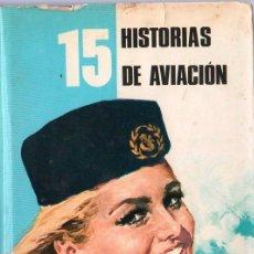 Militaria: 15 HISTORIAS DE AVIACION. PUBLICACION FHER.. Lote 20335177
