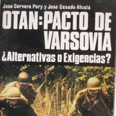 Militaria: OTAN: PACTO DE VARSOVIA ¿ALTERNATIVAS O EXIGENCIAS?. Lote 25300199