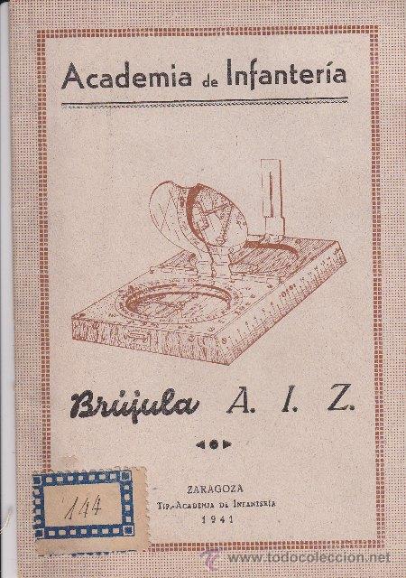 ACADEMIA DE INFANTERÍA DE ZARAGOZA: BRÚJULA A. I. Z. ZARAGOZA 1941 (Militar - Libros y Literatura Militar)