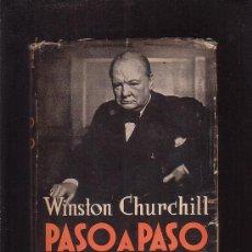 Militaria: WINSTON CHURCHILL PASO A PASO - EDITA : CLARIDAD - 1ª EDICION 1943 ( ARGENTINA ). Lote 23094012