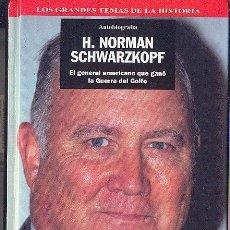 Militaria: AUTOBIOGRAFÍA: H. NORMAN SCHWARZKOPF (EL GENERAL AMERICANO QUE GANÓ LA GUERRA DEL GOLFO) TAPA DURA. Lote 23397077