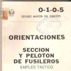 Militaria: LIBRO ORIENTACIONES SECCION Y PELOTON DE FUSILEROS.EMPLEO TACTICO.83 PAG.1979.. Lote 27473054