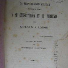 Militaria: 1873 LA SERVIDUMBRE MILITAR DE NUESTRA EPOCA Y SU CONSTITUCION EN EL PORVENIR D.A. ROEDER. Lote 27449216