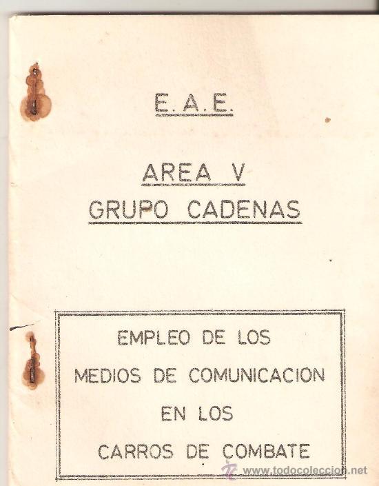 LIBRO EMPLEO DE LOS MEDIOS DE COMUNICACION EN LOS CARROS DE COMBATE.AREA V.GRUPO CADENAS. (Militar - Libros y Literatura Militar)