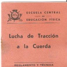Militaria: LUCHA DE TRACCION A LA CUERDA.ESCUELA CENTRAL DE EDUCACION FISICA.1963.9 PP.. Lote 27473059
