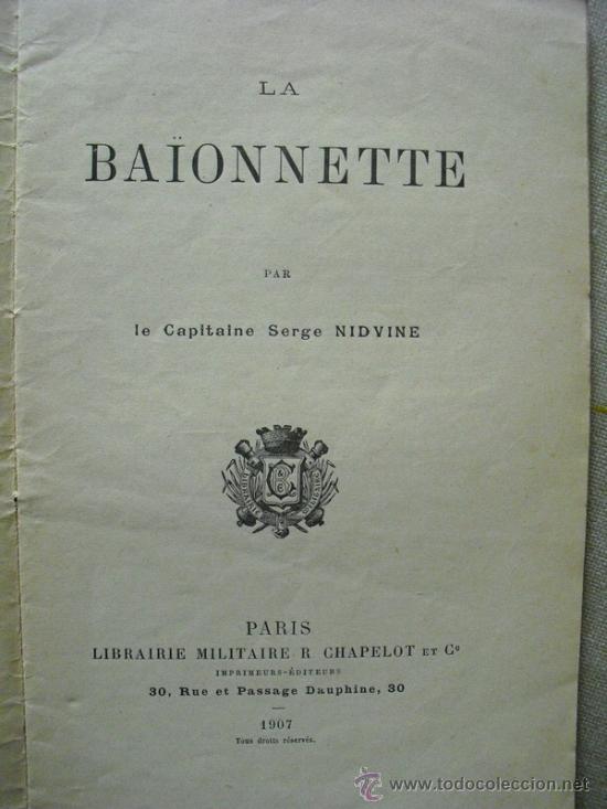 1907 LA BAYONETA CAPITAN SERGE NIDVINE ED. EN PARIS ( EN FRANCES) (Militar - Libros y Literatura Militar)