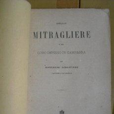 Militaria: 1873 DE LA AMETRALLADORA Y SU EMPLEO EN CAMPAÑA ED. EN ROMA ( EN ITALIANO). Lote 23075202