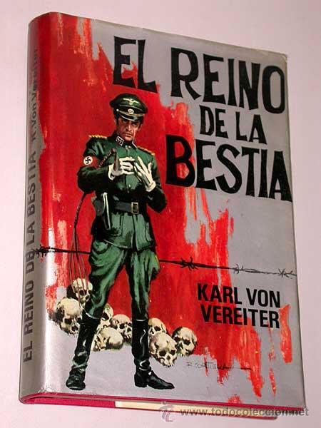EL REINO DE LA BESTIA. KARL VON VEREITER (SÁNCHEZ PASCUAL). PRODUCCIONES EDITORIALES 1975. NOVELA. (Militar - Libros y Literatura Militar)