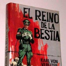 Militaria: EL REINO DE LA BESTIA. KARL VON VEREITER (SÁNCHEZ PASCUAL). PRODUCCIONES EDITORIALES 1975. NOVELA.. Lote 24327273