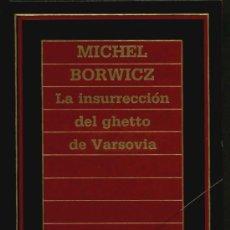 Militaria: LA INSURRECCIÓN DEL GUETTO DE VARSOVIA - MICHEL BORWICZ. Lote 22096768