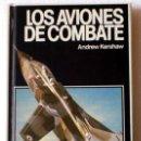 Militaria: LIBRO LOS AVIONES DE COMBATE. Lote 27486329