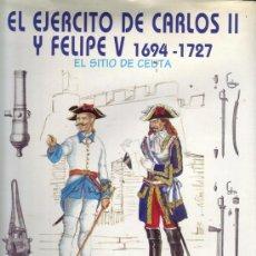 Militaria: EL SITIO DE CEUTA.1694 - 1727. EL EJÉRCITO DE CARLOS II Y FELIPE V. JOSÉ MONTES RAMOS. . Lote 26497428