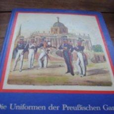 Militaria: DIE UNIFORMEN DER PREUBISCHEN GARDEN, 1704- 1836. Lote 26341940