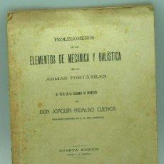 Militaria: ELEMENTOS DE MECÁNICA Y BALÍSTICA ARMAS PORTÁTILES PROLEGÓMENOS JOAQUÍN HIDALGO VALENCIA 1911. Lote 22638169